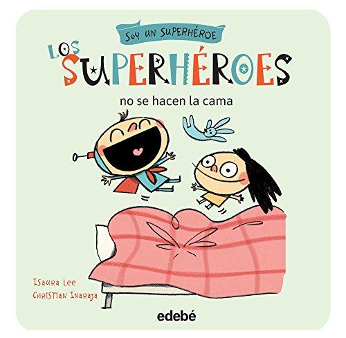 Los superhéroes no se hacen la cama (Soy un Superhéroe)