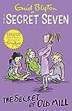Secret Seven Colour Short Stories: The Secret of Old Mill: Book 6 (Secret Seven Short Stories)