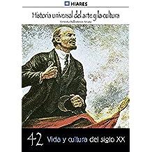Vida y cultura del siglo XX (Historia Universal del Arte y la Cultura nº 42)