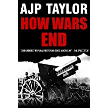 How Wars End (English Edition)