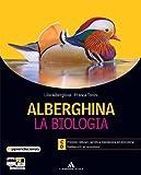 Alberghina. La biologia. Vol. C-D. Per i Licei e gli Ist. magistrali. Con espansione online: 2