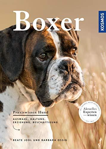 Boxer: Auswahl, Haltung, Erziehung, Beschäftigung (Praxiswissen Hund)