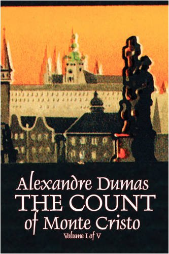 The Count of Monte Cristo, Volume I (of V) by Alexandre Dumas, Fiction, Classics, Action & Adventure, War & Military Cover Image