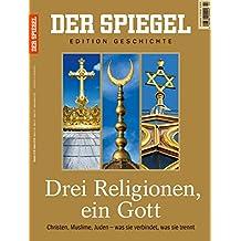 DER SPIEGEL EDITION GESCHICHTE 2/2016: Drei Religionen, ein Gott.