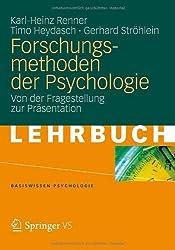 Forschungsmethoden der Psychologie: Von der Fragestellung zur Präsentation (Basiswissen Psychologie) von Renner, Karl-Heinz (2013) Taschenbuch