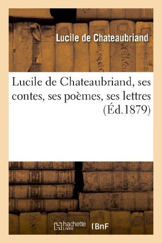 Lucile de Chateaubriand, ses contes, ses poèmes, ses lettres. précédés d'une étude sur sa vie