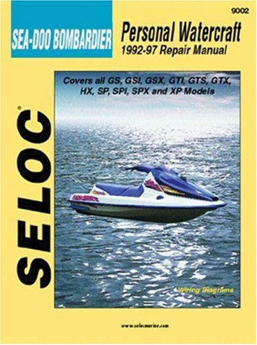 Seloc's Bombardier Sea-Doo Personal Watercraft: 1992-1997 : Tune-Up and Repair (Sea Doo Jet Boat)