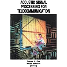 Acoustic Signal Processing for Telecommunication (The Springer International Series in Engineering and Computer Science)