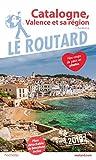 Guide du Routard Catalogne, Valence et sa région 2019: (+ Andorre)