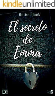 El secreto de Emma: Novela erótica, de intriga y romántica. Intensa y trepidante.