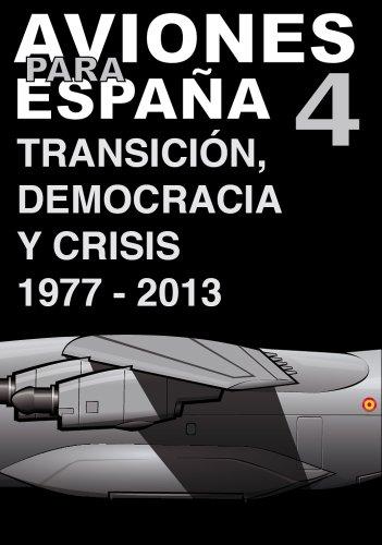 Aviones para España 4: Transición, democracia y crisis por Al Millan