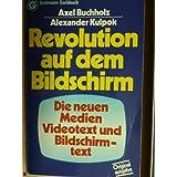 Revolution auf dem Bildschirm. Die neuen Medien, Videotext und Bildschirmtext