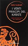 Scarica Libro I venti principi del karate L eredita spirituale del Maestro (PDF,EPUB,MOBI) Online Italiano Gratis