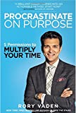 [Procrastinate on Purpose] PROCRASTINATE ON PURPOSE: 5 Permissions to Multiply Your Time Hardcover by Rory Vaden (PROCRASTINATE ON PURPOSE)