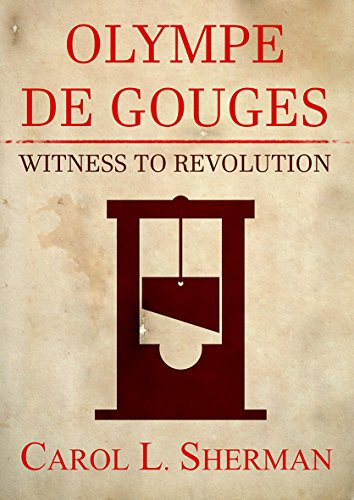 Olympe de Gouges, Witness to Revolution (English Edition) por Carol Sherman