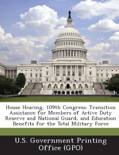 House Hearing, 109th Congress: Transition Assistance for Members of Active Duty Reserve and National Guard, and Education Benefits for the Total Mili