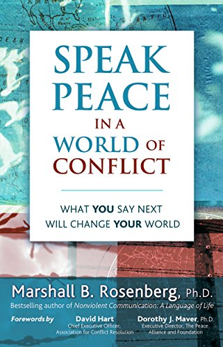 Speak Peace in a World of Conflict: What You Say Next Will Change Your World (English Edition) PDF Books