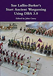 Sue Laflin-Barker's Start Ancient Wargaming with DBA 3.0