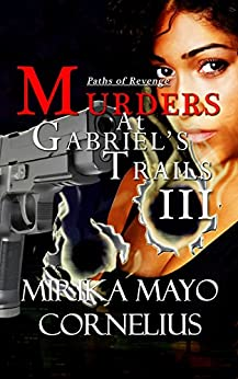 Murders at Gabriel's Trails 3: Paths of Revenge (The Gabriel's Trails Series) by [Cornelius, Mirika Mayo]