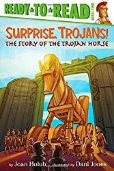 Surprise, Trojans!: The Story of the Trojan Horse (Ready-To-Reads)