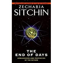 The End of Days: Armageddon and Prophecies of the Return (Earth Chronicles) by Zecharia Sitchin (2008-03-25)