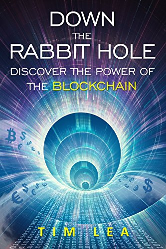 blockchain-down-the-rabbit-hole-discover-the-power-of-the-blockchain-english-edition