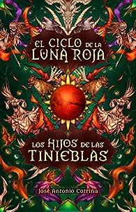 Los hijos de las tinieblas: Fantasía juvenil cargada de magia y suspense par  José Antonio Cotrina