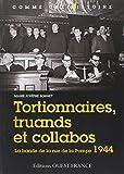 TORTIONNAIRES, TRUANDS ET COLLABOS 1944