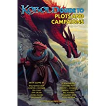 Kobold Guide to Plots & Campaigns (Kobold Guides)