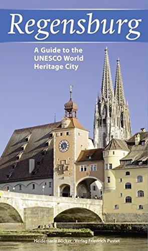 Regensburg: A Guide to the UNESCO World Heritage City - englische Ausgabe (Regensburg - UNESCO Weltkulturerbe)