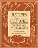 Recipes from the Old Mill: Backing With Whole Grains (English Edition)