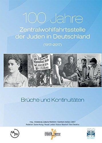100 Jahre Zentralwohlfahrtsstelle der Juden in Deutschland (1917–2017): Brüche und Kontinuitäten