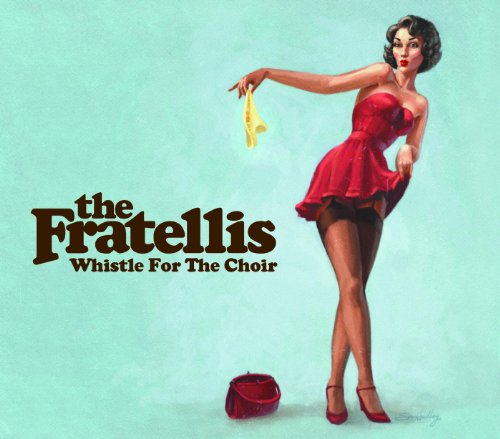 The Fratellis (Whistle For The...