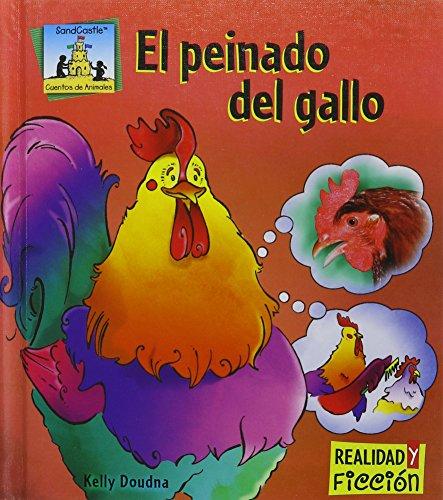 El Peinado del Gallo (Cuentos De Animales / Animal Stories) por Kelly Doudna