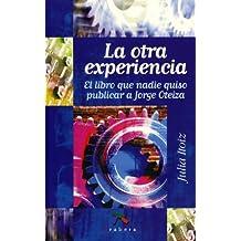 Otra Experiencia, La - El Libro Que Nadie Quiso Publicar A Jorge Oteiza