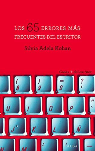 Los 65 errores más frecuentes del escritor (Guías + del escritor) por Silvia Adela Kohan