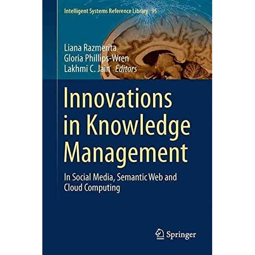 [(Innovations in Knowledge Management 2016 : The Impact of Social Media, Semantic Web and Cloud Computing)] [Edited by Liana Razmerita ] published on (September, 2015)
