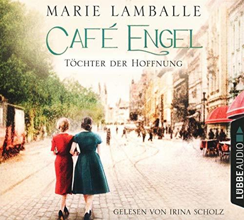 Café Engel: Töchter der Hoffnung. Roman. (Café-Engel-Saga, Band 3)