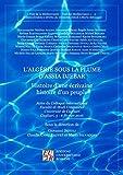 L'Algérie sous la plume d'Assia Djebar - Histoire d'une écrivaine histoire d'un peuple. Actes du Colloque international Facoltà di Studi Umanistici Université de Cagliari-Cagliari, 5-6 février 16