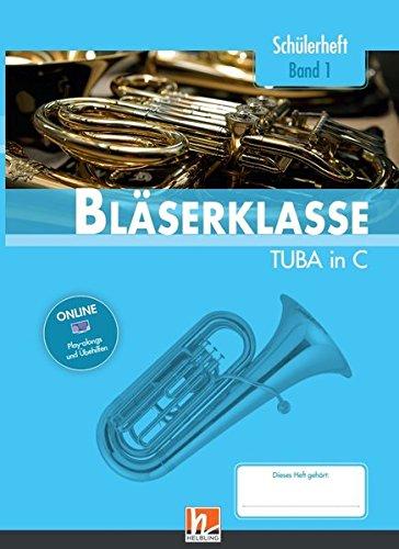 Leitfaden Bläserklasse. Schülerheft Band 1 - Tuba: in C. Klasse 5