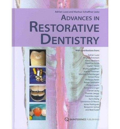 [(Advances in Restorative Dentistry)] [Author: Adrian Lussi] published on (November, 2012)