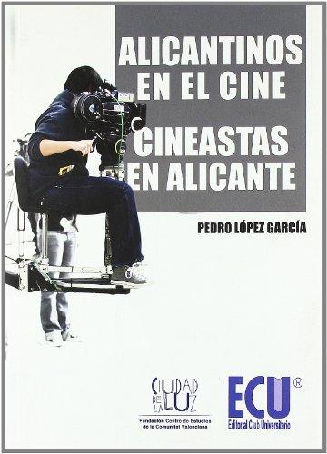 Alicantinos en el cine : cineastas en Alicante