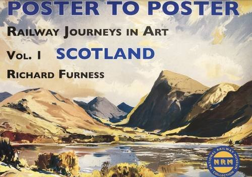 Railway Journeys in Art: v. 1: Scotland (Poster to Poster) (Railway Journeys in Art 1) por Richard Furness