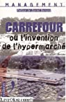 Carrefour, ou l'invention de la grande distribution par Lhermie