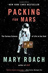 [( Packing for Mars: The Curious Science of Life in the Void )] [by: Mary Roach] [Aug-2010]