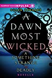 A Dawn Most Wicked (Something Strange and Deadly) (English Edition)