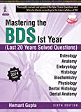 Mastering The Bds 1St Year (Last 20 Years Solved Questions)Includes 2014 Papers