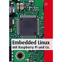 Embedded Linux mit Raspberry Pi und Co. (mitp Professional)