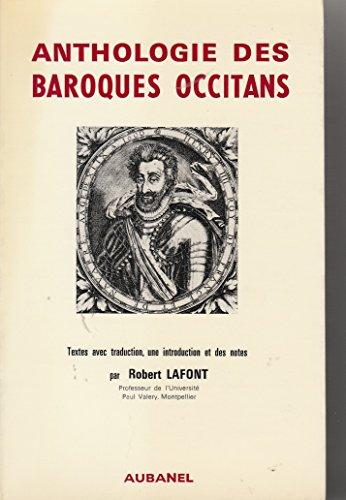 Baroques occitans: Anthologie de la poésie en langue d'oc, 1560-1660 : textes par Lafont R