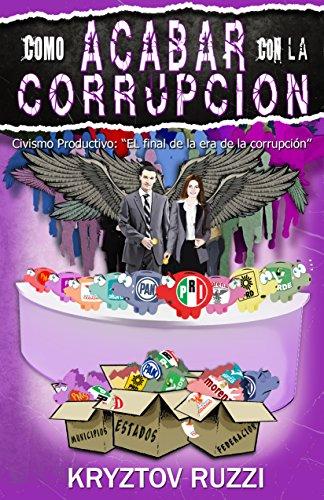 COMO ACABAR CON LA CORRUPCION: Civismo Productivo: